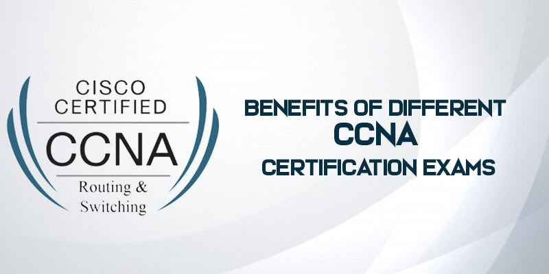 Benefit of Different CCNA Certification Exams