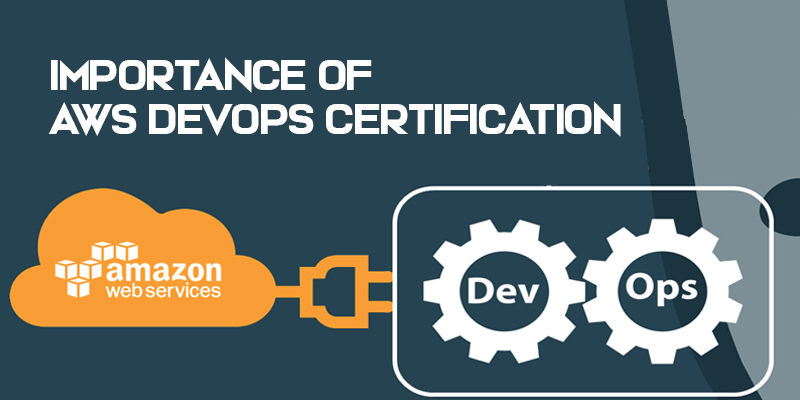 Importance of AWS DevOps Certification