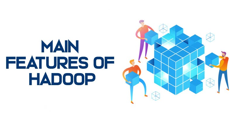 Main Features of Hadoop
