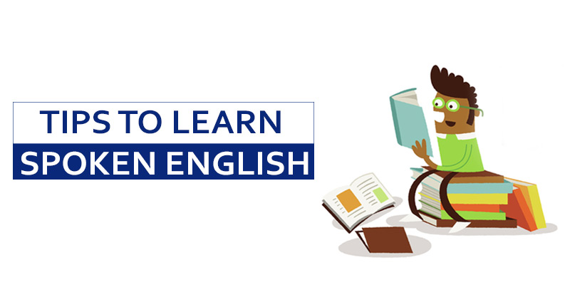 Tips to Learn Spoken English