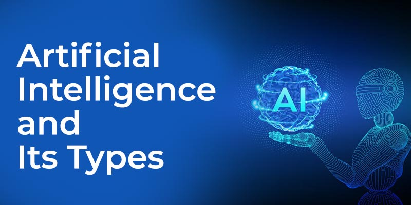 Artificial Intelligence and Its Types