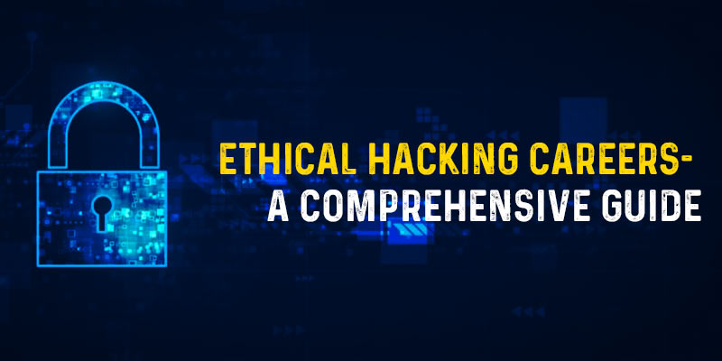 Ethical Hacking Careers A Comprehensive Guide