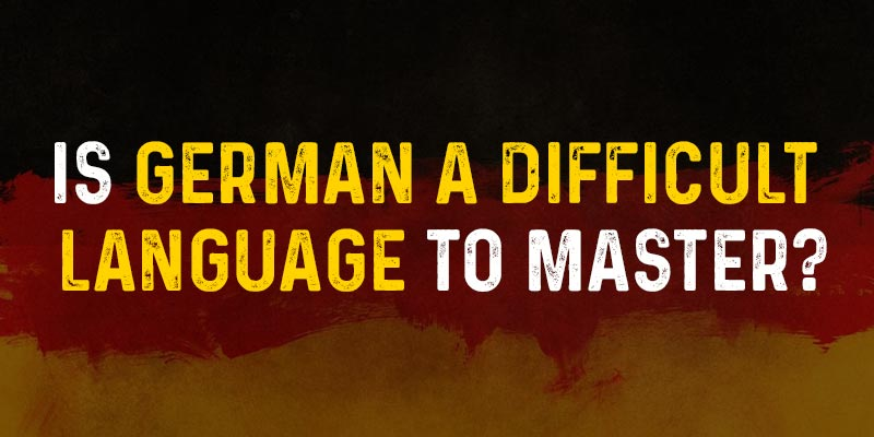 Is German a Difficult Language to Master