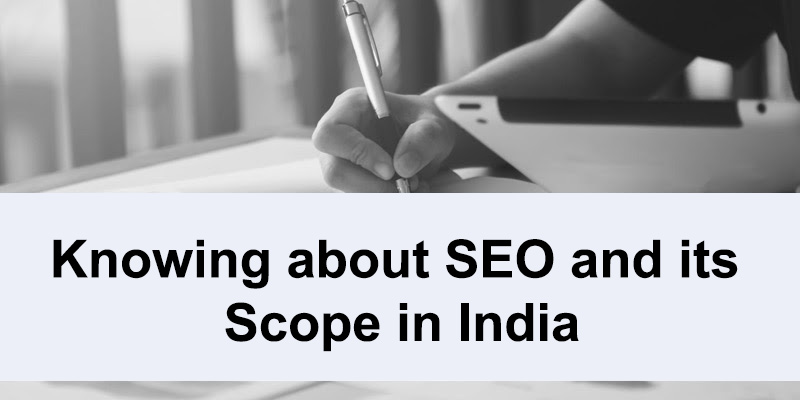 Knowing about SEO and its Scope in India