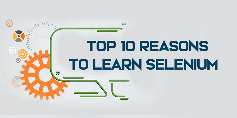 Top 10 reasons to learn Selenium
